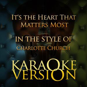 Karaoke - Ameritz的專輯It's the Heart That Matters Most (In the Style of Charlotte Church) [Karaoke Version] - Single