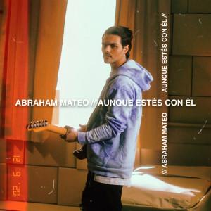 Album Aunque Estés Con Él from Abraham Mateo