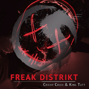 Listen to Freak Distrikt song with lyrics from Crichy Crich