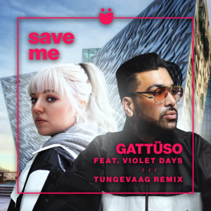 Album Save Me (Tungevaag Remix) from GATTÜSO