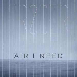 Fröder的專輯Air I Need
