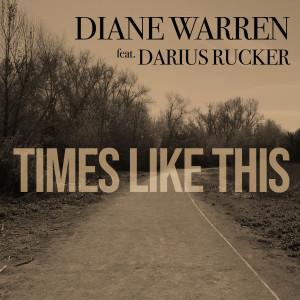 Album Times Like This (feat. Darius Rucker) from Diane Warren
