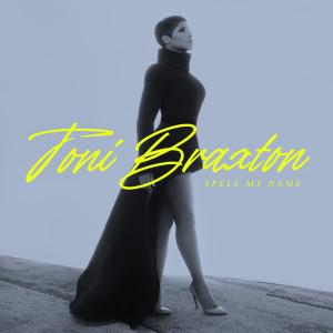 Spell My Name dari Toni Braxton