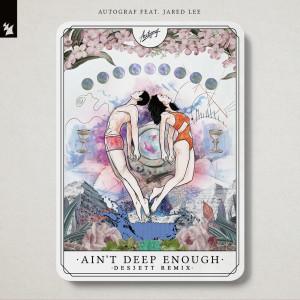 Album Ain't Deep Enough (DES3ETT Remix) from Jared Lee