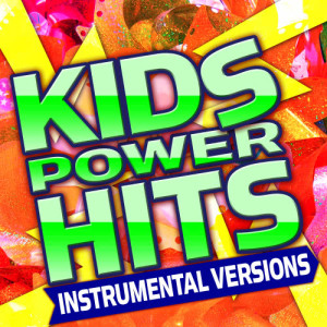 Slacker Nation的專輯Kids Power Hits - Instrumental Versions
