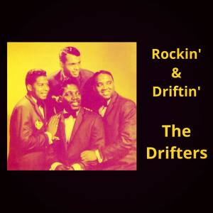 The Drifters的專輯Rockin' & Driftin'