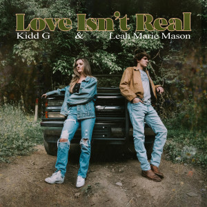 Album Love Isn't Real (with Leah Marie Mason) from Kidd G