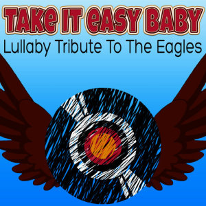 Album Take It Easy Baby Lullaby Tribute to the Eagles from Kids Biz