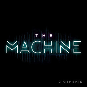 Album The Machine from Dig The Kid