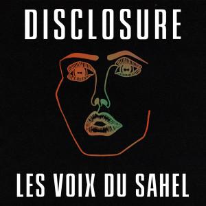 Album Les Voix Du Sahel from Disclosure
