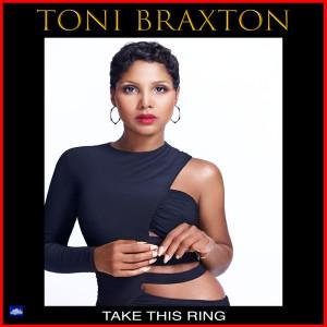 Toni Braxton的專輯Take This Ring
