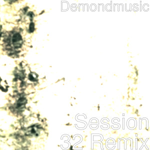 Album Session 32 (Remix) from Demondmusic
