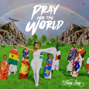Album Pray For The World from Wendy Shay