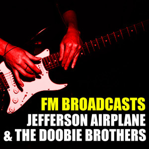 Album FM Broadcasts Jefferson Airplane & The Doobie Brothers from Jefferson Airplane