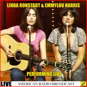 Linda Ronstadt的專輯Linda Ronstadt & Emmylou Harris Live