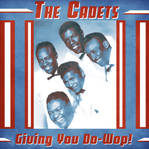 Album Giving You Do-Wop! (Remastered) from The Cadets