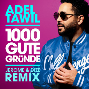 Album 1000 gute Gründe (Jerome & Dize Remix) from Adel Tawil