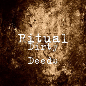 Album Dirty Deeds from Ritual