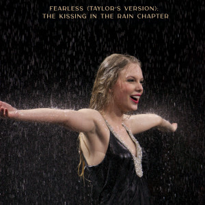 Taylor Swift的專輯Fearless (Taylor's Version): The Kissing In The Rain Chapter