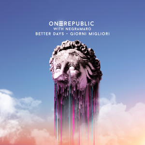 OneRepublic的專輯Better Days - Giorni Migliori