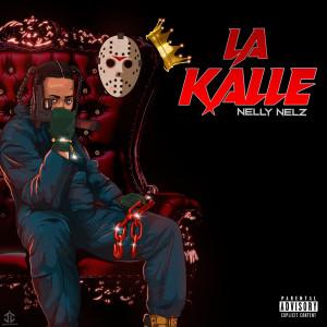 Album La Kalle (Explicit) from Nelly Nelz