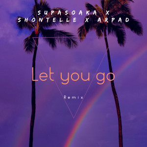 Let You Go (Remix) dari Shontelle