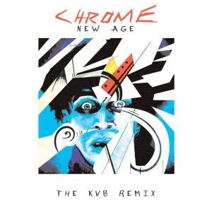 Album New Age (The KVB Remix) from Chrome