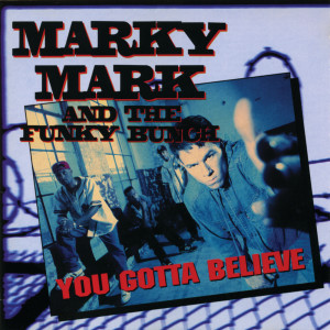 Album You Gotta Believe from Marky Mark And The Funky Bunch