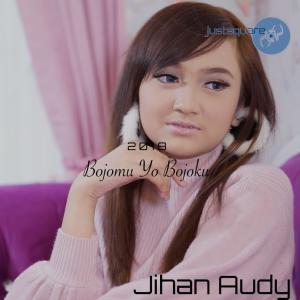 Bojomu Yo Bojoku dari Jihan Audy