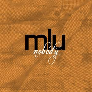 Album Nobody from MLU