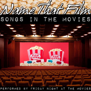 Friday Night At The Movies的專輯Name That Film: Songs In The Movies