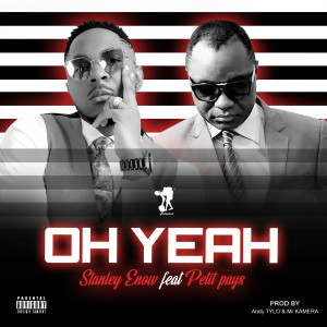 Album Oh Yeah (Explicit) from Stanley Enow