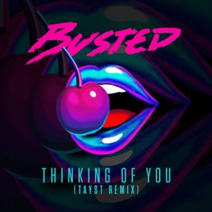 Busted的專輯Thinking of You (TAYST Remix)