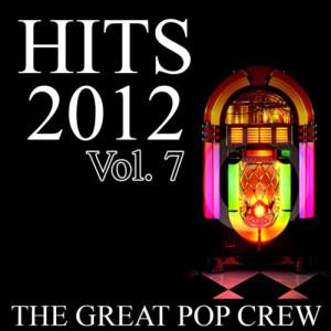The Great Pop Crew的專輯Hits 2012, Vol. 7