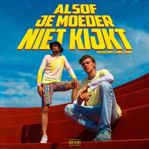 Album Alsof Je Moeder Niet Kijkt (Explicit) from Lange Frans