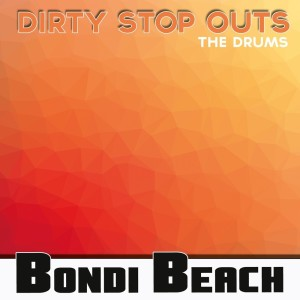 Album The Drums from Dirty Stop Outs