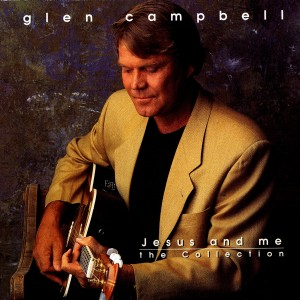 Glen Campbell的專輯Jesus And Me: The Collection