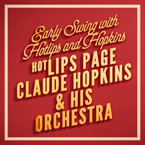 Hot Lips Page的專輯Early Swing with Hotlips and Hopkins
