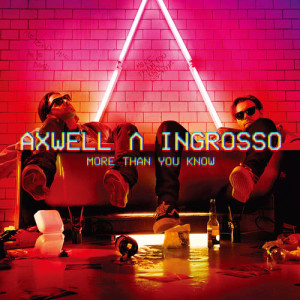 Listen to More Than You Know song with lyrics from Axwell Λ Ingrosso