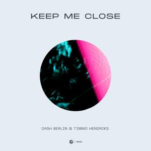 Keep Me Close dari Dash Berlin