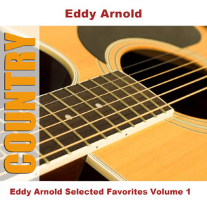 Eddy Arnold的專輯Eddy Arnold Selected Favorites, Vol. 1