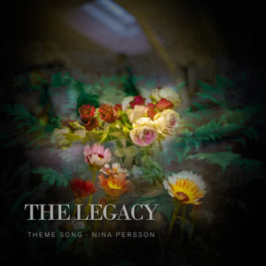 Album The Legacy (Theme Song) from Nina Persson