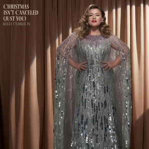 Album Christmas Isn't Canceled (Just You) from Kelly Clarkson