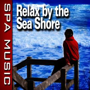 Relax by the Sea Shore (Music and Nature Sounds)