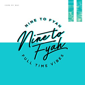 Album Come My Way from Nine to Fyah