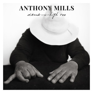 Anthony Mills的專輯drunk-n-high too