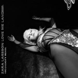 Album Love Me Land (Secondcity Remix) from Zara Larsson