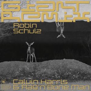 Giant (Robin Schulz Remix) 2019 Calvin Harris; Rag'N'Bone Man