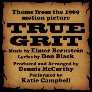 True Grit -Vocal  (Theme from the 1969 Motion Picture)