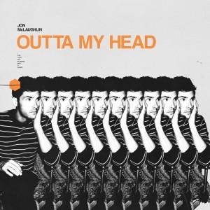 Jon McLaughlin的專輯Outta My Head